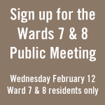 Sign up for the Wards 7 & 8 public meeting