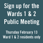 Sign up for the Wards 1 & 2 public meeting
